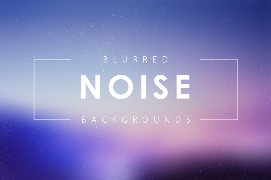10 Noise Blurred Backgrounds